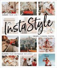 Instastyle: curato la tua vita, creare splendide foto, e gamba sollevata la tua Insta.