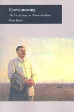 Eyewitnessing: The Uses of Images as Historical Evidence Burke, Peter Paperback