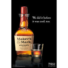 """Makers mark  """"we did it before cool too"""" poster 24 by 36"""