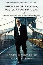 When I Stop Talking, You'll Know I'm Dead: Useful Stories from a Persuasive Man by Rich Cohen, Jerry Weintraub (Paperback, 2011)
