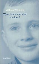WAAR KOMT DAT KIND VANDAAN ? (GEDICHTEN) - Willem Wilmink