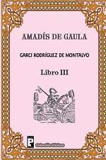 Amadis de Gaula (Libro 3) by Garci Rodriguez de Montalvo (2012, Paperback)