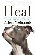 Heal: The Vital Role of Dogs in the Search for Cancer Cures-ExLibrary