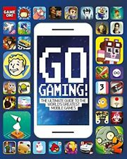 Go Gaming! The Ultimate Guide to the World's Greatest Mobile Games-Scholastic