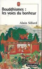 ALAIN SILLARD/..BOUDDHISMES : LES VOIES DU BONHEUR../LE LIVRE DE POCHE