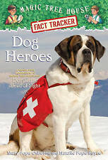 Dog Heroes: A Nonfiction Companion to Magic Tree House Merlin Mission #18: Dogs