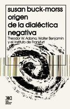El Origen de la Dialectica Negativa by Susan Buck-Morss (1981, Hardcover)