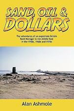 Sand, Oil & Dollars: The Adventures of an Expatriate British Bank Manager in the