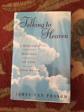 Talking to Heaven : A Medium's Message of Life after Death by James Van Praagh …