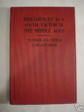 INDULGENCES AS A SOCIAL FACTOR IN THE MIDDLE AGES  1922