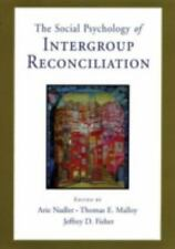 Social Psychology of Intergroup Reconciliation: From Violent Conflict to Peacefu