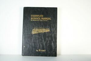 Complete Service Manual for American Flyer Trains by K-Line