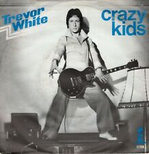 7inch TREVOR WHITEcrazy kidsHOLLAND 1976 EXGLAMROCK  (S2725)