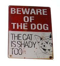 """Beware of the Dog..The Cat is Shady Too 12"""" x 15"""" Novelty Metal Sign"""