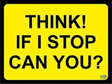 THINK If I Stop Can You Car Van Printed Window Sticker Bodywork Vinyl Paintwork