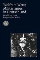 Militarismus in Deutschland von Wolfram Wette (2010, Taschenbuch)