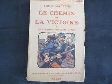 Guerre 14-18 ! Le chemin de la victoire ! Louis Madelin ! Plon ! C53