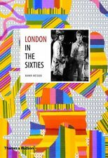 London in the Sixties, Very Good Condition Book, Rainer Metzger, ISBN 9780500515