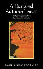 A Hundred Autumn Leaves : The Ogura Hyakunin Isshu: Translated and Annotated...