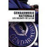 Richard Lizurey - Gendarmerie nationale : Les soldats de la loi - 2006 - Broché