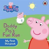 Peppa Pig: My First Storybook Daddy Pig's Fun Run by Ladybird, Good Book (Board