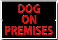 DOG ON PREMISES quality metal sign