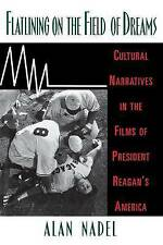 Flatlining on the Field of Dreams: Cultural Narratives in the Films of President
