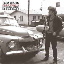 Tom Waits On The Scene '73: KPFK Folk Scene Broadcast Import 2LP NEW