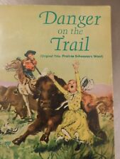 Danger on the Trail MIldred Houghton Comfort Prarie Schooners West