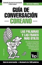 Guia de Conversacion Espanol-Coreano y Diccionario Conciso de 1500 Palabras: ...