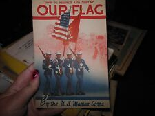 Vintage How to Respect and Display Our Flag by the U.S. Marine Corps,