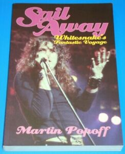 SAIL AWAY: WHITESNAKE'S FANTASTIC VOYAGE - Martin Popoff - rare softback book