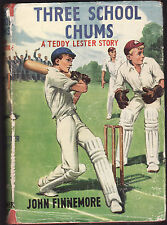 JOHN FINNEMORE - THREE SCHOOL CHUMS : A TEDDY LESTER STORY  FIRST EDITION 1949