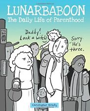 Lunarbaboon Presents - We All Have Powers: And Other Things You Learn as a Paren