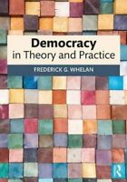 Democracy in Theory and Practice by Frederick G. Whelan 9780815383529