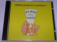 Plain Loco - Whose Round Is It Anyway? CD VERY RARE Texas Music CD001