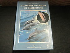 Jean-Pierre SYLVESTRE: Guide des dauphins et marsouins. Delachaux et Niestlé