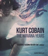 Kurt Cobain The Nirvana Years Hardcover Book  Courtney Love Dave Grohl