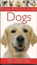 Dr. Bruce Fogle DOGS Visual Reference Guides Breeds, Training, Health, Care, etc