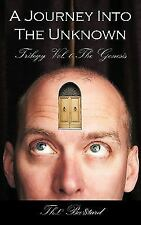 A Journey into the Unknown : Trilogy Vol. 0 the Genesis by Th£ Ba$Tard (2009,...