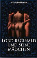 Lord Reginald und seine Mädchen, erotischer Roman, Erotika 2008