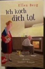 Ich koch dich tot: (K)ein Liebes-Roman von Berg, Ellen | Buch | Zustand sehr gut