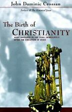 The Birth of Christianity : Discovering What Happened in the Years Immediately …