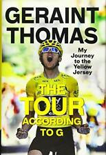 The Tour According to G: My Journey to the Yellow Jersey,Geraint Thomas