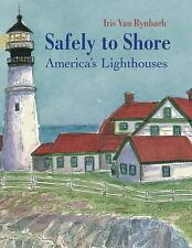 Safely to Shore: The Story of America's Lighthouse