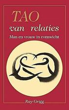 Tao of Relationships : A Balancing of Man and Woman by Ray Grigg (2010,...