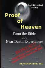 Proof of Heaven: from the Bible Not near Death Experiences : Self-Directed...