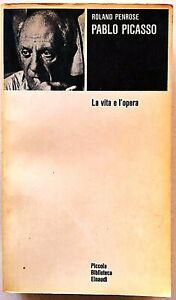 Roland Penrose Picasso La vita e l'opera Einaudi PBE 1969 Illustrato