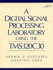 A Digital Signal Processing Laboratory Using the Tms320c30