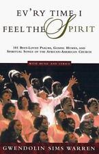 Ev'ry Time I Feel the Spirit: 101 Best-Loved Psalms, Gospel Hymns & Spiritual So